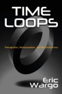 Book: Time Loops: Precognition, Retrocausation, and the Unconscious