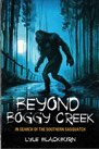Book: Beyond Boggy Creek: In Search of the Southern Sasquatch