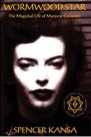 Book: Wormwood Star the Magickal Life of Marjorie Cameron